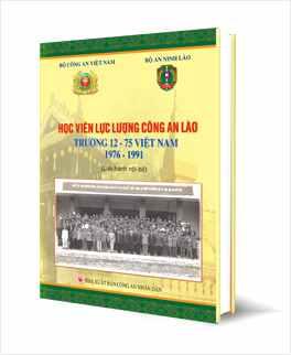 """Cuốn sách """"Học viên lực lượng Công an Lào trường 12-75 Việt Nam – 1976 – 1991"""""""