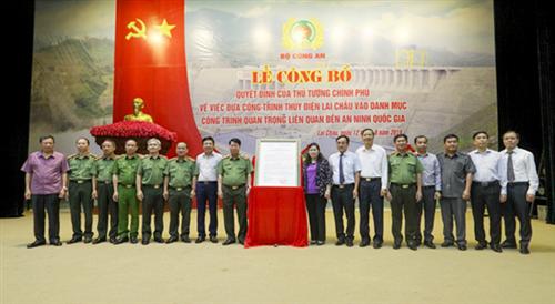 Công bố Công trình trọng điểm về an ninh quốc gia đối với Nhà máy thuỷ điện Lai Châu